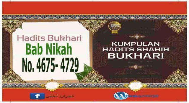 Hadits Bukhari 4675 4729 Bab Nikah Em Jihed Sumberjati S Blog